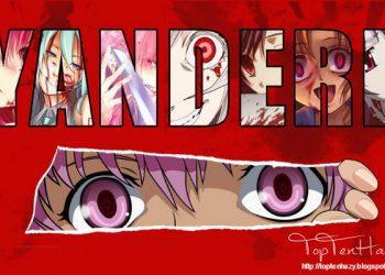 Tổng hợp 10 nữ Yandere sẵn sàng giết người trong Anime Nhật Bản